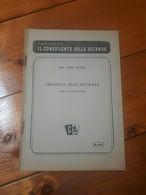 1949 - OPUSCOLO - IMPOSTA SULL'ENTRATA - ECONOMIA - RAGIONERIA - DINO ANGELI - Diritto Ed Economia