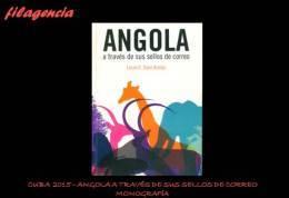 CATÁLOGOS & LITERATURA. CUBA 2015. ANGOLA A TRAVÉS DE SUS SELLOS DE CORREO. MONOGRAFÍA - Temas