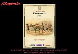 CATÀLOGOS & LITERATURA. COLOMBIA 2013. HISTORIA DEL CORREO EN COLOMBIA. 1500-2013. MONOGRAFÍA EN DOS VOLÚMENES - Andere
