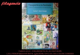 CATÀLOGOS & LITERATURA. CUBA 2014. PASAPORTE A LA FANTASÍA. LITERATURA INFANTIL & JUVENIL Y SELLOS DE CORREO. MONOGRAFÍA - Books, Magazines, Comics