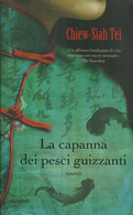 CHIEW SIAH TEI - La Capanna Dei Pesci Guizzanti. - Libri, Riviste, Fumetti
