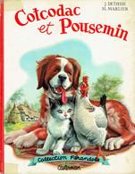 Cotcodac Et Pousemin, Texte De Jeanne Dethise, Aquarelles De Marcel Marlier (Casterman, Tournai, 20 Pages, 1963) - Livres, BD, Revues