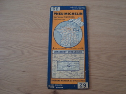 CARTE ROUTIERE MICHELIN N°62 CHAUMONT- STRASBOURG - Roadmaps