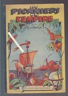 Les Pionniers De L'empire / Jacques Cartier, Anselme D'ysalguier, Binot Le Paulmier, Jean De Bethencourt - Vieux Papiers