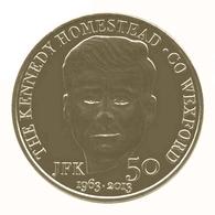 Monnaie De Paris , 2013 , New Ross-CO. Wexford , JFK 50 , 1963-2013 , The Kennedy Homestead - Monnaie De Paris