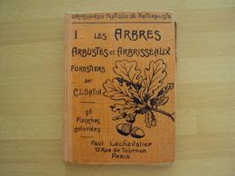 Encyclopédie Pratique Du Naturaliste - Les Arbres, Arbustes Et Arbrisseaux Forestiers - Tome I -1932 - Encyclopédies