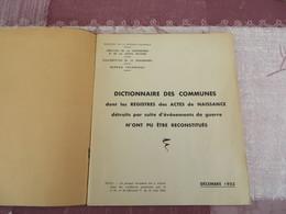 Dictionnaire Des Communes Dont Les Registres Des Actes De Naissance Détruits Par Suite D'événements De Guerre - 37/05 - Livres, BD, Revues
