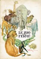 Le Zoo Est Fermé, Texte De N. Kristinckx, Illustrations De Henri Le Monnier (Hemma-Chaix, Paris, 32 Pages, 1957) - Autres