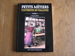 PETITS METIERS D' AUTREFOIS EN WALLONIE T 2 Régionalisme Métier Brasseur Briquetiers Brique Armurier Tailleurs Pierres - Culture