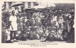 CPA DAHOMEY (BENIN) Sa Majesté Allo Hinto GBEFFA ROI De PORTO NOVO Son Secrétaire Et Sa Cour - Dahomey