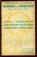 CARTES ET PUBLICATIONS AERONAUTIQUES - GEOGRAPHIQUES - SCIENTIFIQUES ET TOURISTIQUES - BLONDEL LA ROUGERY - Mapas/Atlas