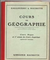 Manuel Scolaire Occasion, Cours Géographie, Cours Moyen Et Supérieur Librairie HACHETTE, 95 Pages, De 1931 - Livres, BD, Revues