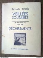 Bertrande Rouzès: Veillées Solitaires Suivi De Déchirments/ Avec Un Bel Envoi - L'Action Intellectuelle, 1935 - French Authors