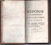 REPONSE DE MONSEIGNEUR L'ARCHEVE DE PARIS (Louis Antoine De Noailles AUX 4 LETTRES De Monfeigneur L'Archeveque De Cambra - Before 18th Century