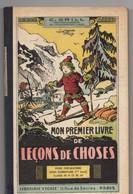 Manuel Scolaire Occasion, Mon Premier Livre De Leçons De Choses, Par GRILL, 134 Pages, De 1937, Angles émoussés - Livres, BD, Revues