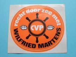 Recht Door Zee Met CVP > WILFRIED MARTENS > 1978 ( Uitg. D. Mangeleer > Zie Foto's ) Zelfklever Sticker Autocollant ! - Publicités