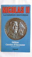 Nicolas II. La Transition Interrompue Par Hélène Carrère D'Encausse Aux éditions Fayard - Storia