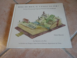 Mine De Rien, Il A Fallu Le Fer ! Métallurgie - La Ferriere Aux Etangs Et Saint Clair De Halouze - History