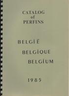 PERFINS  IN BELGIE      UITG   1985      AAAAAAAAAAAAAAAA - Philatélie Et Histoire Postale