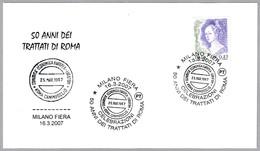 50 Años Del TRATADO DE ROMA - 50 Years Of The Treaty Of Rome. Milano 2007 - Instituciones Europeas