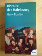Histoire Des Habsbourg Des Origines à Nos Jours De Henry Bogdan - Histoire