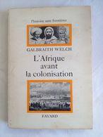 L'afrique Avant La Colonisation Par Welch Galbraith - Geschichte
