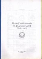 DE HALFRONDSTEMPELS OP DE EMISSIE  1852  NEDERLAND - Philatelie Und Postgeschichte