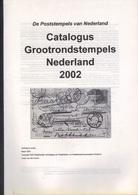 CATALOGUS   Grootrondstempels  NEDERLAND  2002 - Philatelie Und Postgeschichte