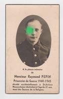 Armée Belge Guerre 40/45 Cheratte Barchon  Soldat Raymond Pepin Prisonnier De Guerre St Antoon Moosercheux Autriche - Obituary Notices