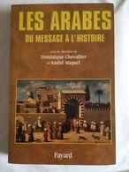 Les Arabes. Du Message à L'histoire Par Dominique Chevallier - Storia