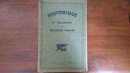 HISTORIQUE Du 7e RÉGIMENT DE DRAGONS PORTÉS - Livres, BD, Revues