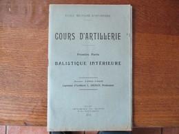 ECOLE MILITAIRE D'INFANTERIE COURS D'ARTILLERIE BALISTIQUE INTERIEURE ANNEE 1922-1923 CAPITAINE L.SOUDAN PROFESSEUR - Documents