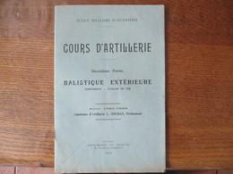 ECOLE MILITAIRE D'INFANTERIE COURS D'ARTILLERIE BALISTIQUE EXTERIEURE ANNEE 1922-1923 CAPITAINE L.SOUDAN PROFESSEUR - Documents