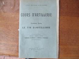 ECOLE MILITAIRE D'INFANTERIE COURS D'ARTILLERIE LE TIR D'ARTILLERIE ANNEE 1922-1923 CAPITAINE L.SOUDAN PROFESSEUR - Documents