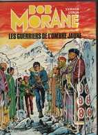 Bob Morane T 11  Les Guerriers De L'ombre Jaune.  EO BE-  LOMBARD  01/1982 Vernes Coria  (BI1) - Bob Morane