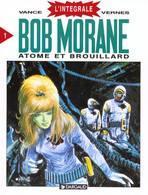 Bob Morane INTEGRALE 01  Atome Et Brouillard  EO BE- DARGAUD  01/1995 Vernes Vance  (BI1) - Bob Morane