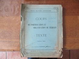 ECOLE MILITAIRE D'INFANTERIE COURS DE FORTIFICATION ET ORGANISATION DU TERRAIN TEXTE 1922 CAPITAIN FOURNIER PROFESSEUR - Documents