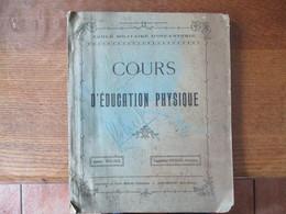 ECOLE MILITAIRE D'INFANTERIE SAINT-MAIXENT COURS D'EDUCATION PHYSIQUE 1923-1924 CAPITAINE NYSSEN PROFESSEUR 177 PAGES - Documents