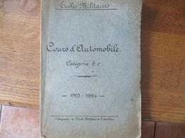 ECOLES MILITAIRES  1923-1924 COURS D'AUTOMOBILE CATEGORIE B.c 256 PAGES LITHOGRAPHIE DE L'ECOLE MILITAIRE DE L'ARTILLERI - Documents