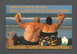 HUMOUR - FLORIDA - THROUGH THICK OR THIN WE'LL ALWAYS HAVE EACH OTHER AND FOOD...LET'S NOT FORGET FOOD - BY RINDY NYBERG - Humour