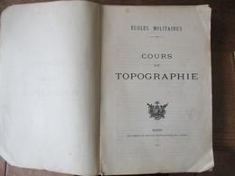 ECOLES MILITAIRES COURS DE TOPOGRAPHIE 1921 464 PAGES - Documents