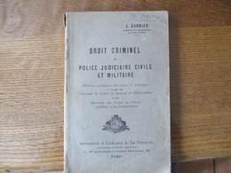 DROIT CRIMINEL ET POLICE JUDICIAIRE CIVILE ET MILITAIRE J. GARNIER CAPITAINE DE GENDARMERIE 195 PAGES - Documents