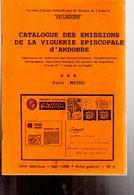 Catalogue Des Emissions De La Viguerie Episcopale D'andorre  2ieme Edition 1988 - Autres