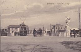 Ferrara - Ponte Di Borgo S. Giorgio - Tram E Carozzella - Ferrara