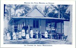 Missions - Missions Des Pères Maristes En Océanie - Un Couvent De Soeurs Missionnaires - Missions