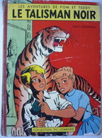 Craenals / Pom Et Teddy - Le Talisman Noir // EO Lombard 1958 // ME / EX POUR RESTAURATION - Ediciones Originales - Albumes En Francés
