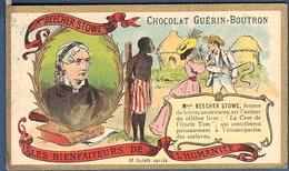 Chromo Chocolat Guerin-Boutron Les Bienfaiteurs De L'Humanité - BEECHER STOWE écrivain Case De L'Oncle Tom Esclavage - Guerin Boutron