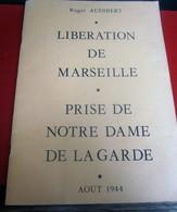 WW2 AOUT 1944 LIBERATION DE MARSEILLE-PRISE N. D. DE LA GARDE-FUSILLERS VOLTIGEURS 1é CIE 7é R.T.A.Militaria Document - Documents