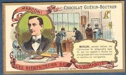 Chromo Chocolat Guerin-Boutron Les Bienfaiteurs De L'Humanité - MARCONI Savant Italien Italie Télégraphe Navigation - Guerin Boutron