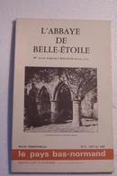 L'ABBAYE DE BELLE -  ETOILE  - La Vie Religieuse à Belle-Etoile - Religion